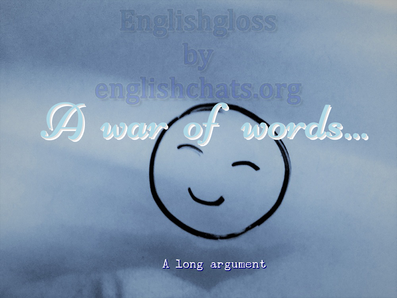 Idiom- A war of words