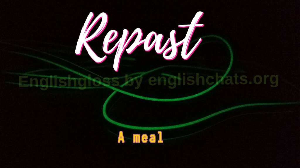 Word of the day- Repast