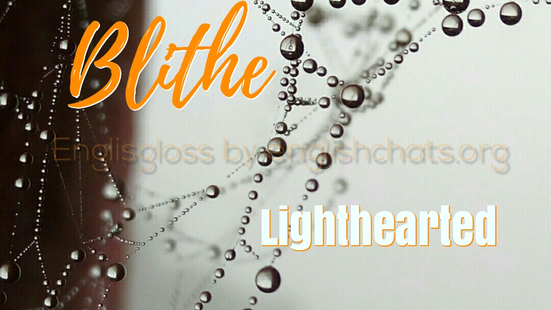 Word of the day- Blithe