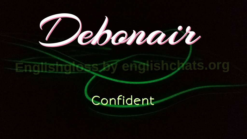 Word of the day- Debonair